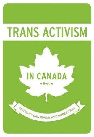 Trans Activism in Canada: A Reader by PhD, Rupert Raj, Dan Irving