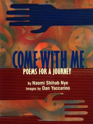 Come with Me: Poems for a Journey by Dan Yaccarino, Naomi Shihab Nye
