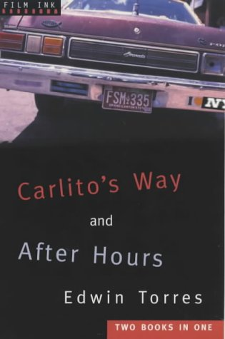 Carlito's Way and After Hours by Edwin Torres