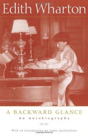 A Backward Glance by Louis Auchincloss, Edith Wharton