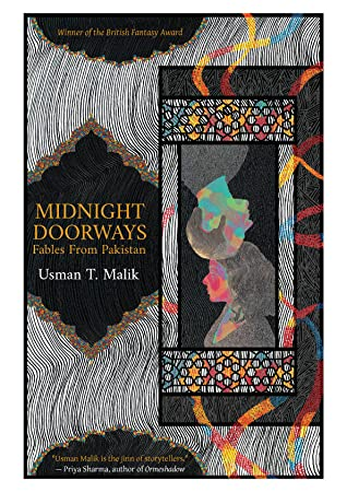 Midnight Doorways: Fables from Pakistan by Usman T. Malik
