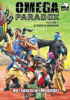 Omega Paradox: Volume 1 - A Fool's Errand by Ian T. Ng
