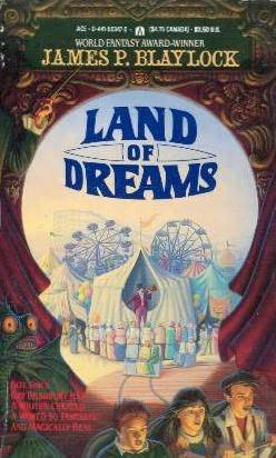 Land of Dreams by James P. Blaylock