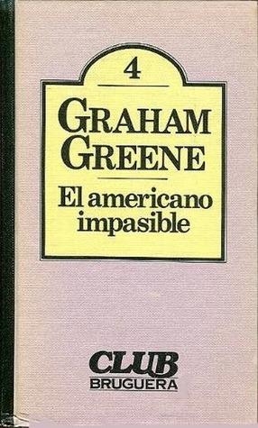 El americano impasible by Graham Greene