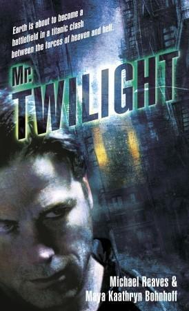 Mr. Twilight by Michael Reaves, Maya Kaathryn Bohnhoff