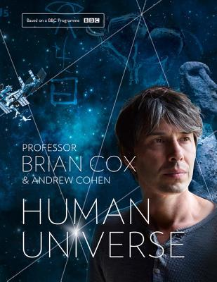 Human Universe by Brian Cox, Andrew Cohen