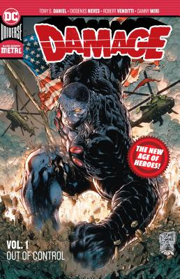 Damage Vol. 1: Out of Control (New Age of Heroes) by Robert Venditti