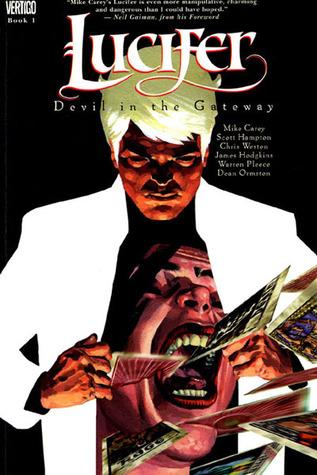 Lucifer, Vol. 1: Devil in the Gateway by Warren Pleece, Scott Hampton, Chris Weston, Mike Carey, James Hodgkins, Dean Ormston, Neil Gaiman