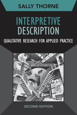 Interpretive Description, Second Edition, Volume 2: Qualitative Research for Applied Practice by Sally Thorne