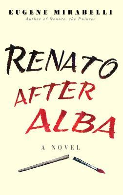 Renato After Alba by Eugene Mirabelli