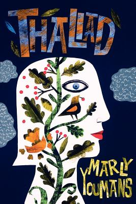 Thaliad by Marly Youmans