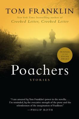 Poachers: Stories by Tom Franklin