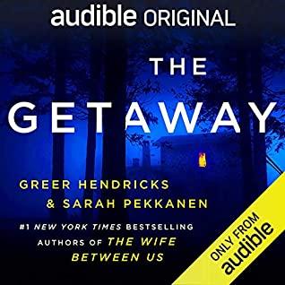 The Getaway by Greer Hendricks, Emily Bauer, Sarah Pekkanen