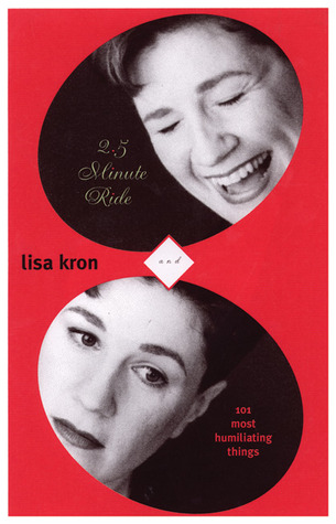 2.5 Minute Ride and 101 Humiliating Stories by Lisa Kron
