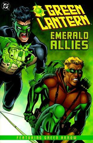 Green Lantern/Green Arrow: Emerald Allies by Chuck Dixon, Will Rosado, Darryl Banks, Rodolfo Damaggio, Doug Braithwaite, Ron Marz