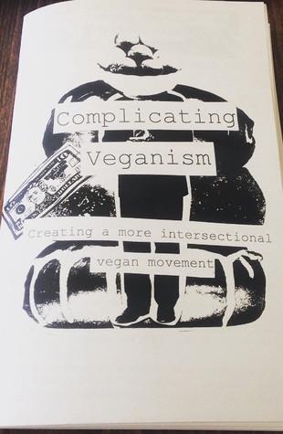 Complicating Veganism by Clementine Morrigan, Nicole Davis