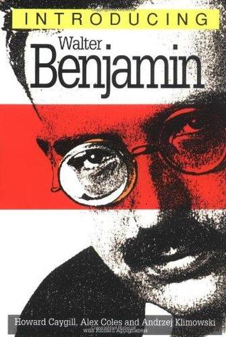 Introducing Walter Benjamin by Howard Caygill, Alex Coles, Andrzej Klimowski