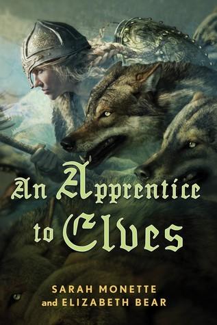 An Apprentice to Elves by Elizabeth Bear, Sarah Monette