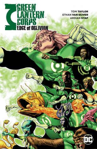 Green Lantern Corps: Edge of Oblivion by Ardian Syaf, Jack Herbert, Scott McDaniel, Tom Taylor, Cliff Richards, Aaron Kuder, Ethan Van Sciver