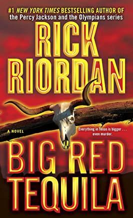 Big Red Tequila by Rick Riordan