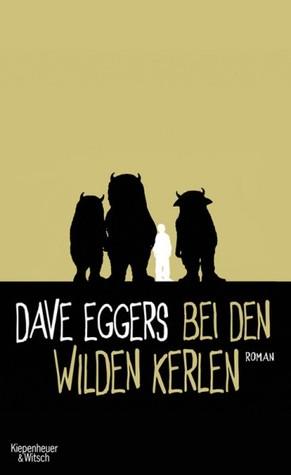 Bei den wilden Kerlen by Dave Eggers, Klaus Timmermann