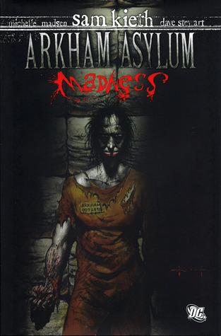 Arkham Asylum: Madness by Michelle Madsen, Sam Kieth, Dave Stewart