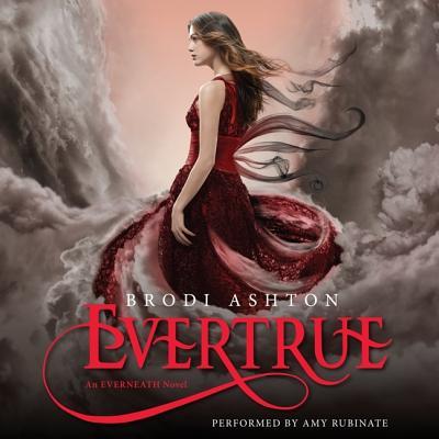 Evertrue: An Everneath Novel by Brodi Ashton