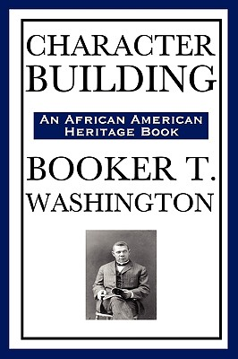 Character Building (an African American Heritage Book) by Booker T. Washington