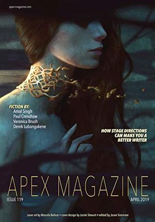 Apex Magazine Issue 119 by Veronica Brush, Derek Lubangakene, Jason Sizemore, Alethea Kontis, Paul Crenshaw, Amal Singh