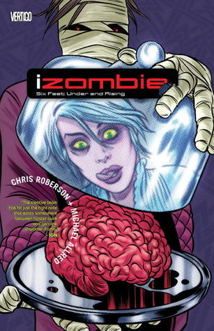 iZombie, Vol. 3: Six Feet Under and Rising by Gilbert Hernández, Mike Allred, Chris Roberson