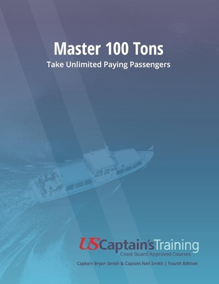 Master 100 Tons: Take Unlimited Paying Passengers by Bryan Smith, Neil Smith