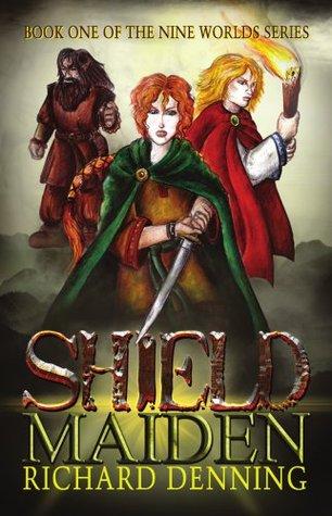 Shield Maiden by Richard Denning, Gillian Pearce
