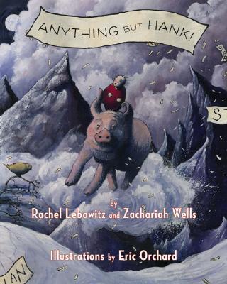 Anything But Hank by Zachariah Wells, Rachel Lebowitz