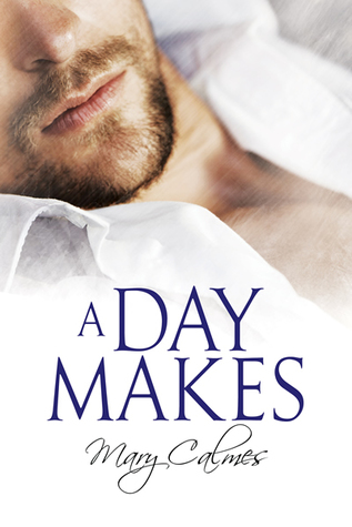 A Day Makes by Mary Calmes