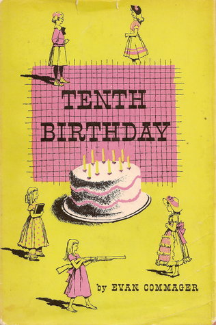 Tenth Birthday by Evan Commager, Don Sibley