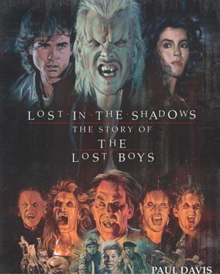 Lost in the Shadows: The Story of the Lost Boys by Paul Davis, Matt Bomer