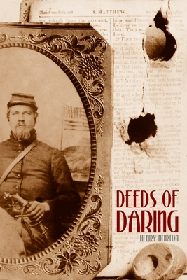 Deeds of Daring (Expanded, Annotated) by Henry Norton