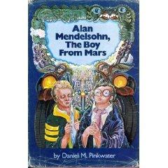 Alan Mendelsohn, the Boy from Mars by Daniel Pinkwater