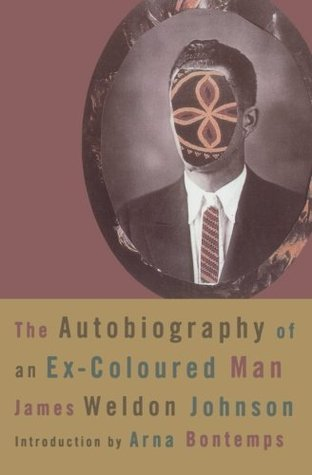 The Autobiography of an Ex-Colored Man by James Weldon Johnson, Arna Bontemps