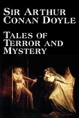 Tales of Terror and Mystery by Arthur Conan Doyle, Fiction, Mystery & Detective, Short Stories by Arthur Conan Doyle
