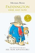 Paddington: Here and Now by Peggy Fortnum, Michael Bond, R.W. Alley