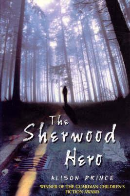 The Sherwood Hero by Alison Prince