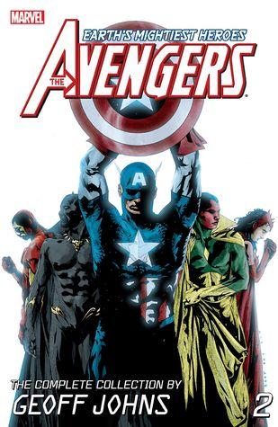 Avengers by Geoff Johns: The Complete Collection, Volume 2 by Olivier Coipel, Scott Kolins, Geoff Johns, Steve Sadowski, Ivan Reis
