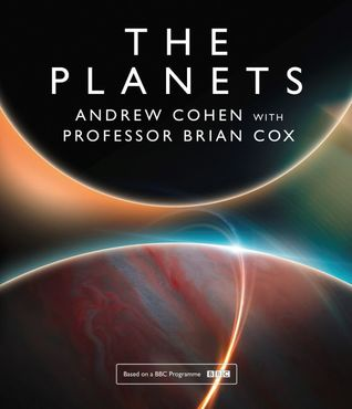 The Planets by Brian Cox, Andrew Cohen