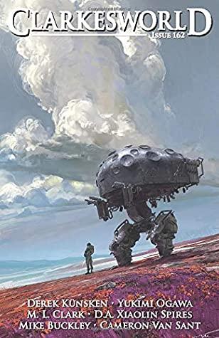 Clarkesworld: March 2020, #162 by Mike Buckley, Yukimi Ogawa, Neil Clarke, M.L. Clark, D.A. Xiaolin Spires, Derek Künsken, Cameron Van Sant