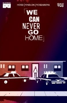 We Can Never Go Home #2 by Josh Hood, Amanda Scurti, Matthew Rosenberg, Jim Campbell, Patrick Kindlon