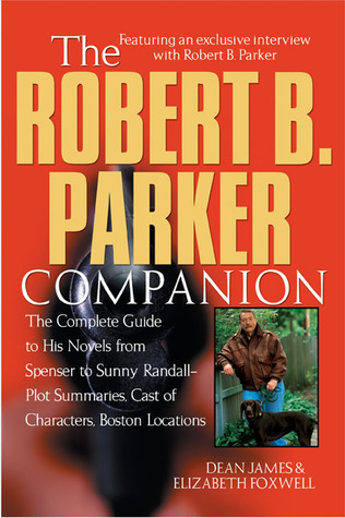 The Robert B. Parker Companion by Dean A. James, Elizabeth Foxwell