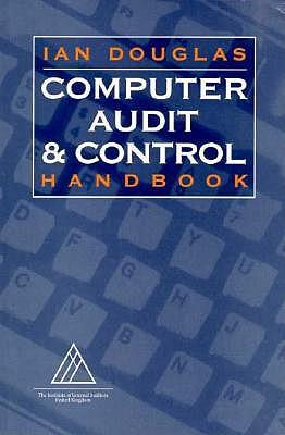 Computer Audit and Control Handbook by I. J. Douglas, Ian Douglas