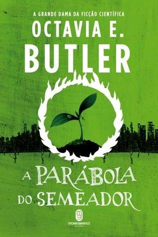 A Parábola do Semeador by Octavia E. Butler