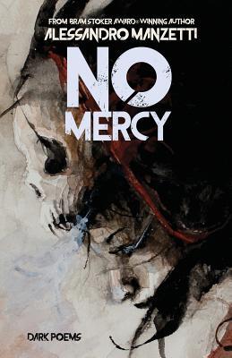 No Mercy: Dark Poems by Alessandro Manzetti